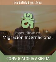 Especialidad en Migración Internacional