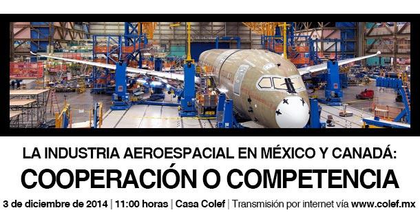 La industria aeroespacial en México y Canadá: Cooperación o competencia