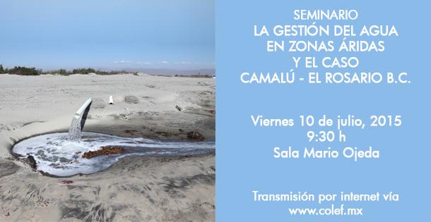 La gestión del agua en zonas áridas y el caso Camalú – El Rosario B. C.
