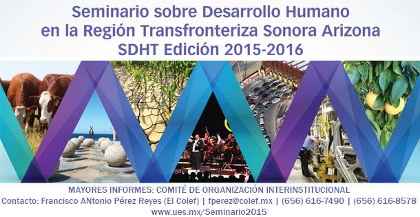 Seminario sobre Desarrollo Humano en la Región Transfronteriza Sonora Arizona Edición 2015-2016