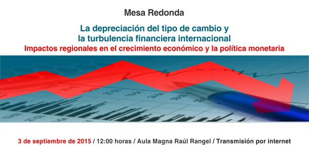 03-09-2015 La depreciación del tipo de cambio y la turbulencia financiera internacional. Impactos regionales en el crecimiento económico y la política monetaria