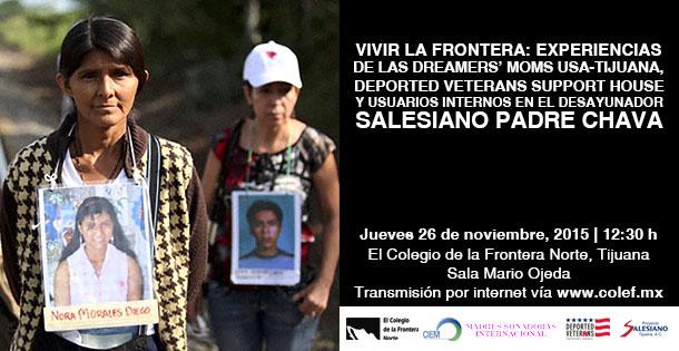 (Spanish) Vivir la Frontera: experiencias de las Dreamers' Moms USA Tijuana, Deported Veterans Support House y usuarios internos en el Desayunador Salesiano Padre Chava
