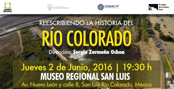 """Presentación del documental  """"Reescribiendo la historia del río Colorado"""" (documental)"""