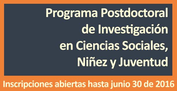 PROGRAMA DE INVESTIGACIÓN POSTDOCTORAL EN CIENCIAS SOCIALES, NIÑEZ Y JUVENTUD