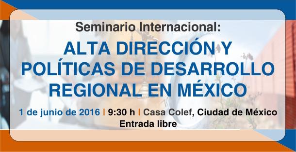 Alta dirección y políticas de desarrollo regional en México