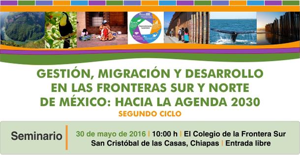 Gestión, migración y desarrollo en las fronteras sur y norte de México: Hacia la agenda 2030