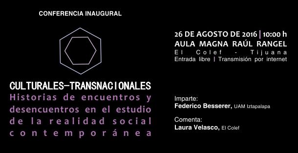 26 ago Culturales – Transnacionales.  Historias de encuentros y desencuentros en el estudio de la realidad social contemporánea