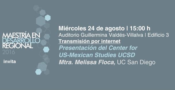 Presentación del Center for US-Mexican Studies, UCSD