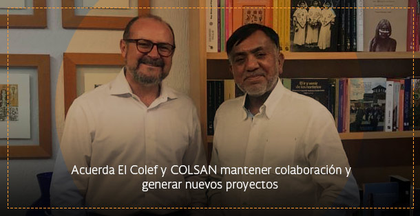 Banner CUERDA EL COLEF Y COLSAN MANTENER COLABORACIÓN Y GENERAR NUEVOS PROYECTOS