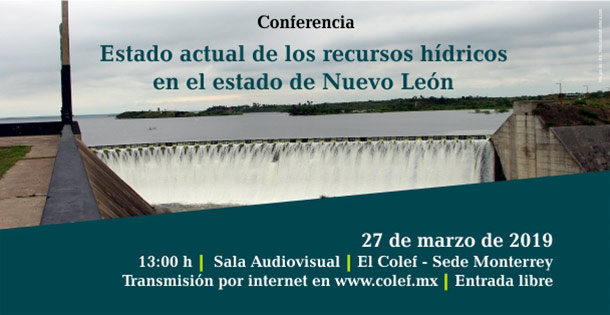 Banner Conferencia: Estado actual de los recursos hídricos en el estado de Nuevo León
