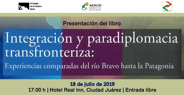 Banner Integración y paradiplomacia transfrontreriza: Experiencias comparadas del río Bravo hasta la Patagonia